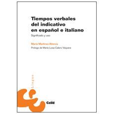 Tiempos verbales del indicativo en espa�ol-italiano. Significado y uso
