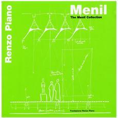 Menil. The Menil collection. Ediz. multilingue