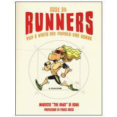 Cose da runners. Vizi e virtù del popolo che corre