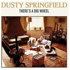 Springfield Dusty - There'S A Big Wheel