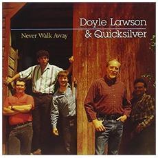 Doyle Lawson & Quicksilver - Never Walk Away