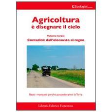 L'ecologist italiano. Agricoltura è disegnare il cielo. Vol. 9