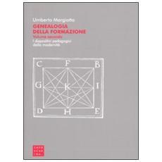 Genealogia della formazione. I dispositivi pedagogici della modernità. Vol. 2