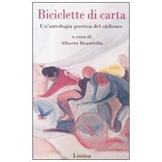 Biciclette di carta. Un'antologia poetica del ciclismo