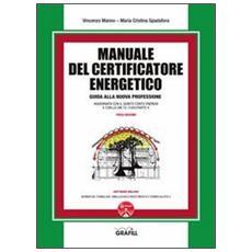 Manuale del certificatore energetico. Guida alla nuova professione. Con CD-ROM