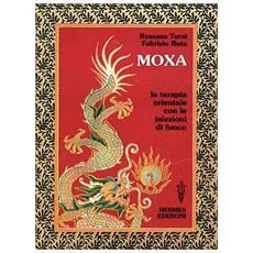 Moxa. Terapia orientale con le �Iniezioni di fuoco�