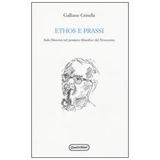 Ethos e prassi. Italo Mancini nel pensiero filosofico del Novecento