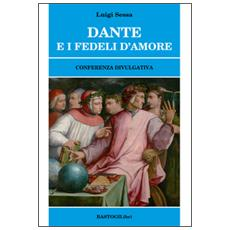 Dante e i fedeli d'amore. Conferenza divulgativa
