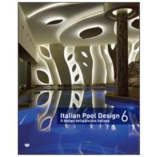 Italian pool design-Il design della piscina italiana. Vol. 6