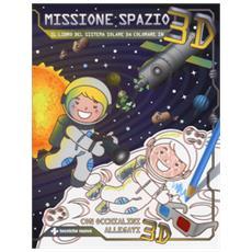 Missione spazio. Il libro del sistema solare da colorare in 3D. Con gadget