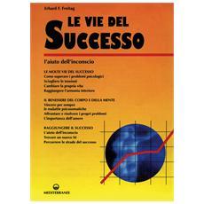 Le vie del successo. L'aiuto dall'inconscio