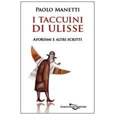 I taccuini di Ulisse. Aforismi e altri scritti