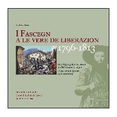 I Fascegn a le vere de liberazion (1796-1813) Beteiligung der Fassaner an Befreiungskriegen-I Fassani alle guerre di liberazione