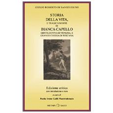 Storia della vita e tragica morte di Bianca Capello, gentildonna di Venezia e granduchessa di Toscana