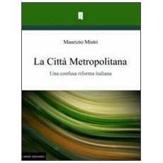 La città metropolitana. Una confusa riforma italiana