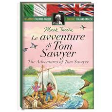 Avventure Di Tom Sawyer (Le) (I Classici Italiano-Inglese)