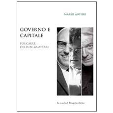 Governo e capitale. Foucault, Deleuze-Guattari