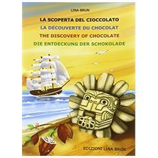 La scoperta della cioccolata. Ediz. multilingue