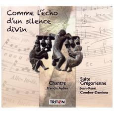 Damiens - Comme L'Echo D'Un Silence Divin - Suite Gregorienne