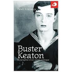 Buster Keaton. Portrait d'un corps comique