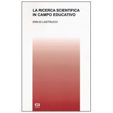 La ricerca scientifica in campo educativo