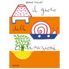 Hervé Tullet - Il Gioco Delle Combinazioni. Ediz. Illustrata