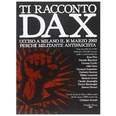 Ti racconto Dax. Ucciso a Milano il 6 marzo 2003 perché miltante antifascista