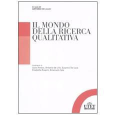 Il mondo della ricerca qualitativa