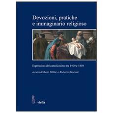 Devozioni, pratiche e immaginario religioso. Espressioni del cattolicesimo tra 1400 e 1850. Storici cileni e italiani a confronto