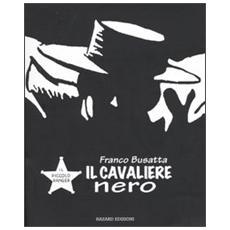 Cavaliere Nero (Il) (Franco Busatta)
