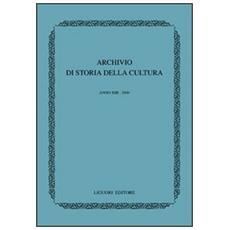 Archivio di storia della cultura. Anno XIII (2000)