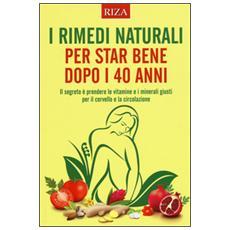 I rimedi naturali per star bene dopo i 40 anni