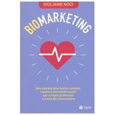 Biomarketing. non solo big data: battito cardiaco, respiro e movimenti oculari per rivelare preferenze e scelte del consumatore