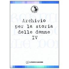 Archivio per la storia delle donne. 4.