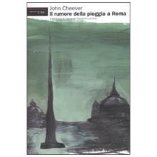 Rumore della pioggia a Roma (Il)