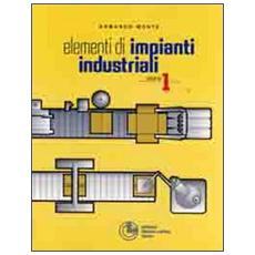 Elementi di impianti industriali. Vol. 1