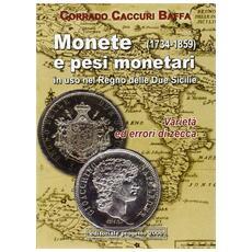 Monete e pesi monetari in uso nel Regno delle Due Sicilie (1734-1859) Varietà ed errori di zecca