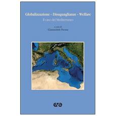 Globalizzazione. Disiguaglianze. Welfare. Il caso del Mediterraneo