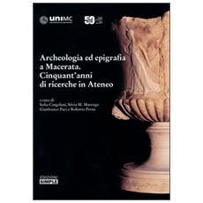 Archeologia ed epigrafia a Macerata. Cinquant'anni di ricerche in Ateneo
