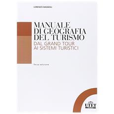 Manuale di geografia del turismo. Dal grand tour ai sistemi turistici