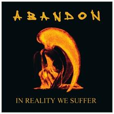 Abandon - In Reality We Suffer (2 Lp)