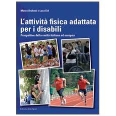 L'attività fisica adattata per disabili. Prospettive della realtà italiana ed europea
