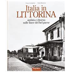 Italia in littorina. Andata e ritorno sulle linee del bel paese