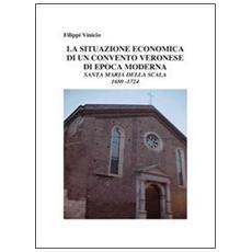 La situazione economica in un convento veronese di epoca moderna. Santa Maria della Scala 1680-1724
