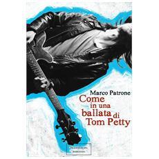 Come in una ballata di Tom Petty