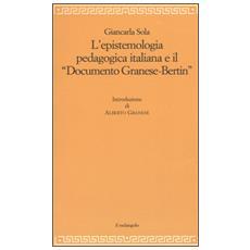 Epistemologia pedagogica italiana e il �Documento Granese-Bertin� (L')