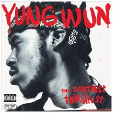 Yung Wun - The Dirtiest Thirstiest (2 Lp)