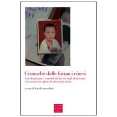 Cronache dalle fornaci cinesi. Uno dei più gravi scandali del lavoro degli ultimi anni visto attraverso gli occhi dei media cinesi