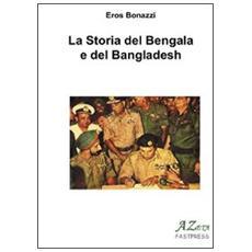 La storia del Bengala e del Bengladesh