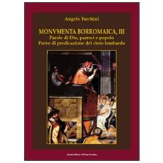 Monumenta borromaica. Vol. 3: Parole di Dio, parroci e popolo. Prove di predicazione del clero lombardo.